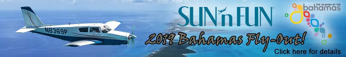 2019 SUN 'n FUN / Bahamas Fly-Out